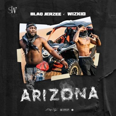 Download Music: Blaq Jerzee Ft Wizkid- Arizona