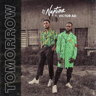 Download Music: DJ Neptune Ft Victor AD- Tomorrow