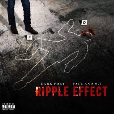 Download Music: Dark Poet Ft M.I Abaga x Falz- Ripple Effect
