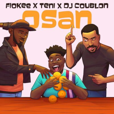Download Music: Fiokee Ft Teni x DJ Coublon- Osan