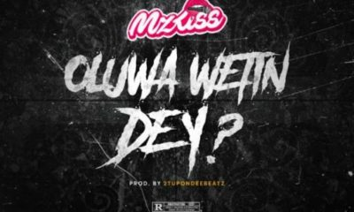 Download Music: Mz Kiss- Oluwa Wetin Dey?