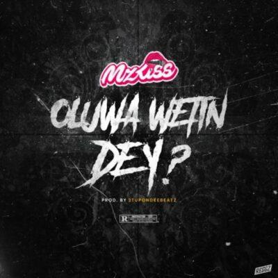 Download Music: Mz Kiss- Oluwa Wetin Dey?