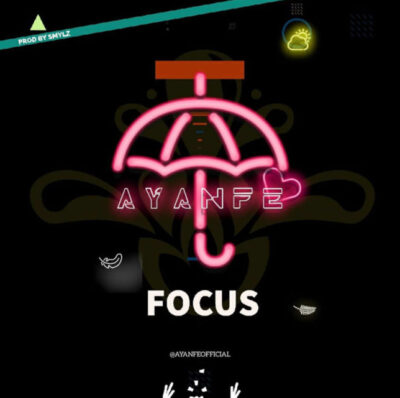 Download Music: Ayanfe- Focus