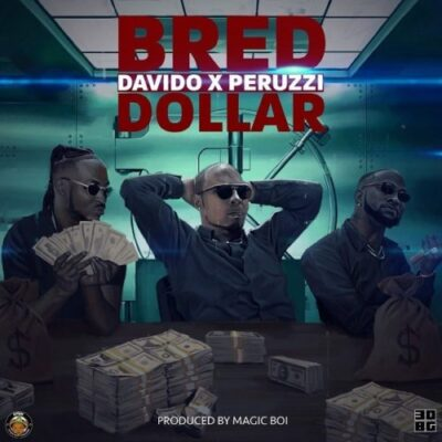 Download Music: B-Red Ft Davido x Peruzzi- Dollar