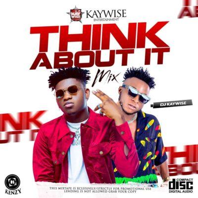 Mixtape: DJ Kaywise- Think About It Mix