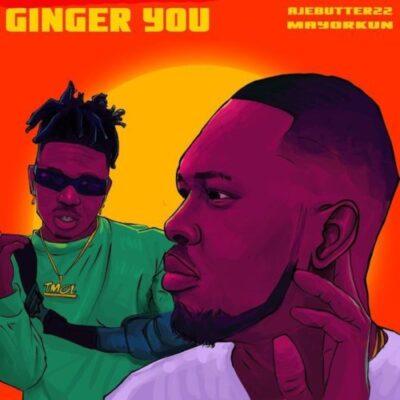 Download Music: Ajebutter22 Ft Mayorkun- Ginger You