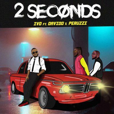 IVD – 2 Seconds ft. Davido, Peruzzi