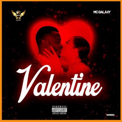 Download Music: MC Galaxy- Valentine