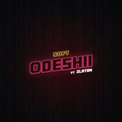 Download Music: Soft Ft Zlatan- Odeshi