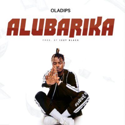 Download Music: Oladips- Alubarika