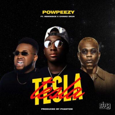 Video Premiere: Powpeezy Ft Reminisce x Chinko Ekun- Tesla