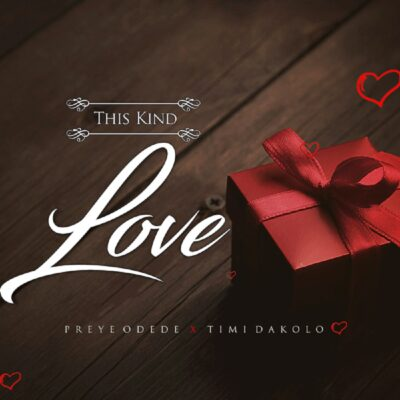 Download Music: Preye Odede Ft Timi Dakolo- This Kind Love