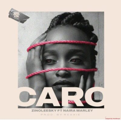 Download Music: Zinoleesky Ft Naira Marley- Caro