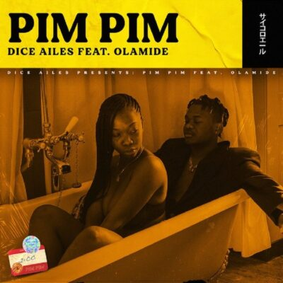 Download Music: Dice Ailes Ft Olamide- Pim Pim