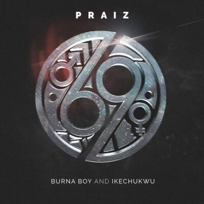 Download Music: Praiz Ft Burna Boy x Ikechukwu- 69