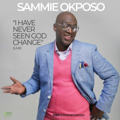 Download Music: Sammie Okposo- I Have Never Seen God Change
