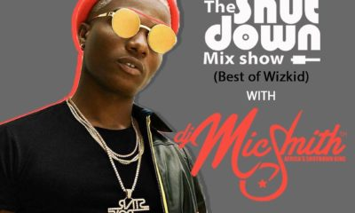 DJ Mic Smith – The Shutdown Mix (Best Of Wizkid)