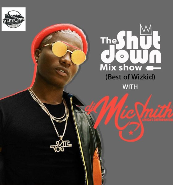 DJ Mic Smith – The Shutdown Mix (Best Of Wizkid)