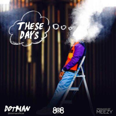 Download Music: Dotman- These Days