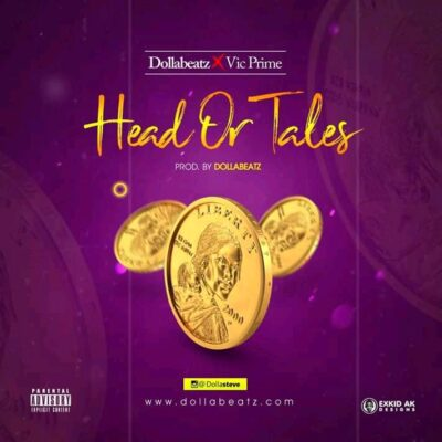 Dollabeatz x Vic Prime – Heads or Tales