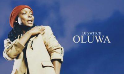 VIDEO: DJ Switch – Oluwa