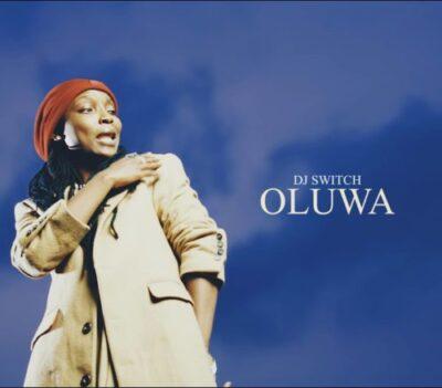 DJ Switch – Oluwa