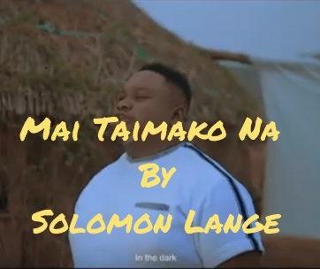 Solomon Lange – Mai Taimako Na (My Helper)