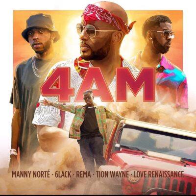 Manny Norte – 4AM ft. Rema, 6lack, Tion Wayne, Love Renaissance