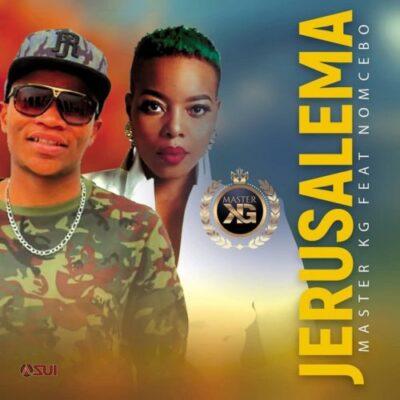 Download Music: Master KG Ft Nomcedo- Jerusalema