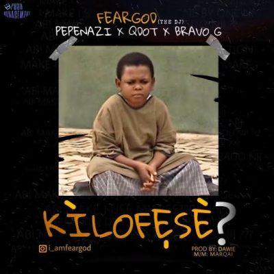 Pepenazi – Kilofeshe ft. Qdot, Bravo G