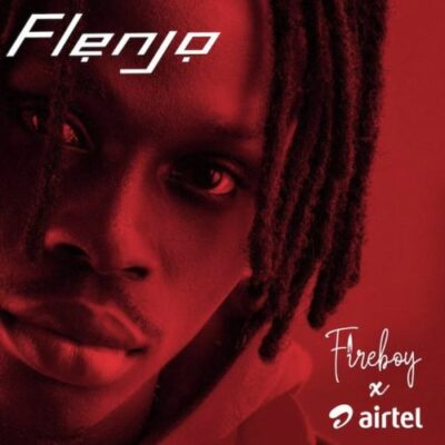 Download Music: Airtel Ft Fireboy DML- Flenjor