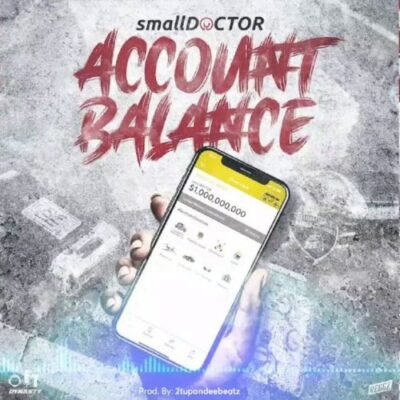 Download Music: Small Doctor- Account Balance