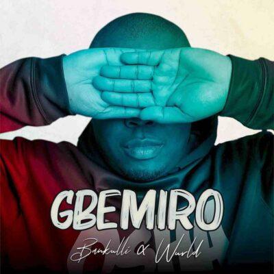 Bankulli – Gbemiro ft. WurlD