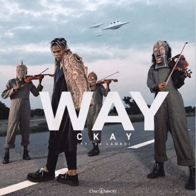 CKay – Way ft. DJ Lambo
