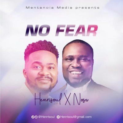 Henrisoul – No Fear ft. Nosa