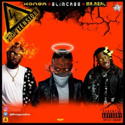 Konga – High Tension ft. Slimcase, Mr Real
