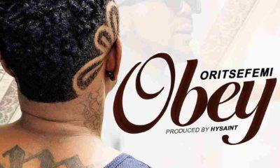 Oritse Femi – Obey (prod. Hysaint)