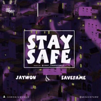 Jaywon – Stay Safe ft. Save Fame