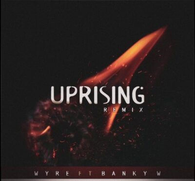 Wyre – Uprising (Remix) ft. Banky W