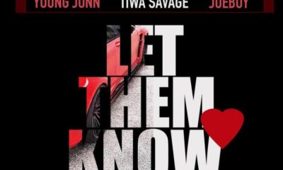 Young John – Let Them Know ft. Tiwa Savage, Joeboy