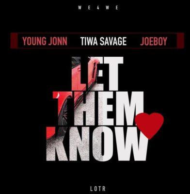 Young John – Let Them Know ft. Tiwa Savage, Joeboy