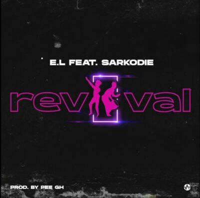 E.L – Revival ft. Sarkodie (prod. Pee GH)