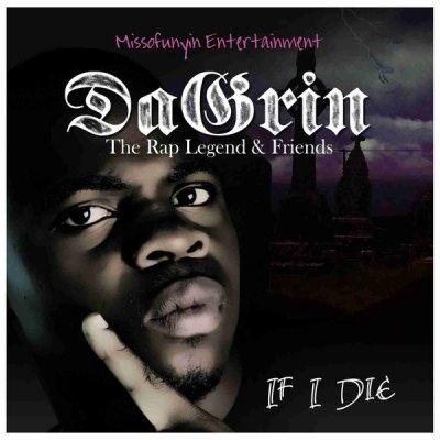 Da Grin – If I Die