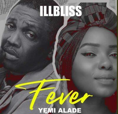 iLLBliss – Fever ft. Yemi Alade