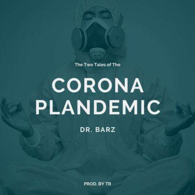 Dr. Barz – Corona Plandemic