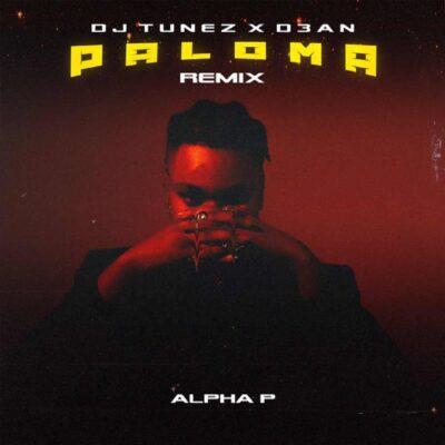 DJ Tunez – Paloma (Remix) ft. D3AN & Alpha P