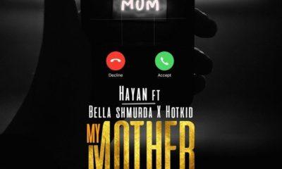 Hayan – My Mother Calling ft. Bella Shmurda & Hotkid