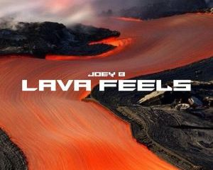 Joey B – Lava Feels (Songs Collection)