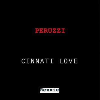 Peruzzi – Cinnati Love (Free Verse)