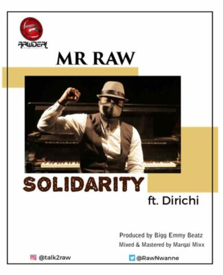 Mr Raw – Solidarity ft. Dirichi